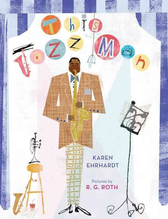 This Jazz Man By Ehrhardt, Karen/ Roth, R. G. (ILT)