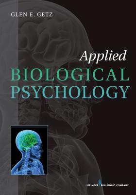 Applied Biological Psychology By Getz, Glen E.